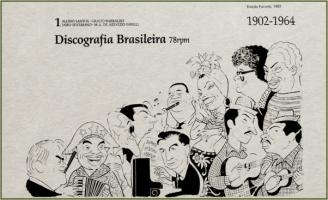 Discografia Brasileira em 78 rpm: era uma vez o disco no Brasil